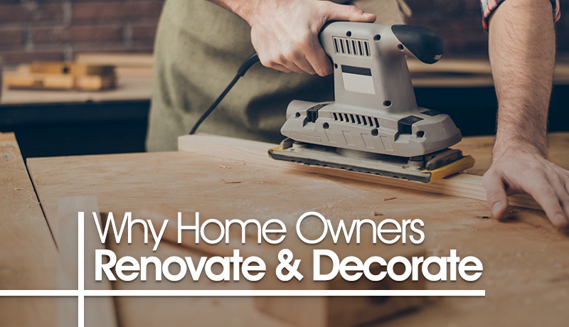 image of The REAL Reason home owners renovate and decorate